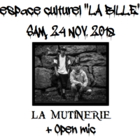 24/11 – La mutinerie + open mic (old school rap, CH)