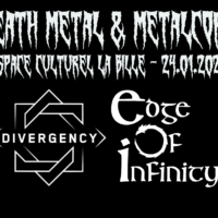 24/01 – EDGE OF INFINITY + DIVERGENCY (death metal & metalcore, CH)