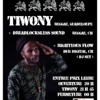 07 / 02 – Tiwony, Dreadlocksless sound, Righteous FLOW (reggae, dub, FR + CH)